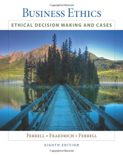 Business Ethics Ethical Decision Making and Cases 8th 2011 9781439042236 Front Cover