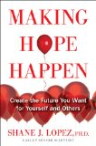 Making Hope Happen Create the Future You Want for Yourself and Others N/A edition cover