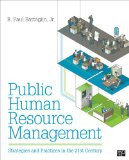 Public Human Resource Management Strategies and Practices in the 21stcentury  2015 (Revised) 9781452218236 Front Cover