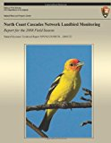 North Coast Cascades Network Landbird Monitoring: Report for the 2008 Field Season  N/A 9781492892236 Front Cover
