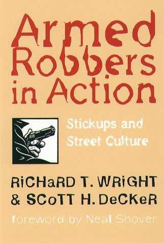 Armed Robbers in Action Stickups and Street Culture N/A edition cover