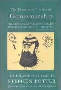 Theory and Practice of Gamesmanship Or the Art of Winning Games Without Actually Cheating N/A 9781559212236 Front Cover