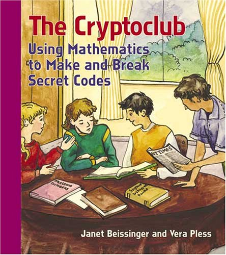 Cryptoclub Using Mathematics to Make and Break Secret Codes  2006 edition cover