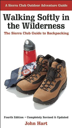 Walking Softly in the Wilderness The Sierra Club Guide to Backpacking 4th 2005 edition cover