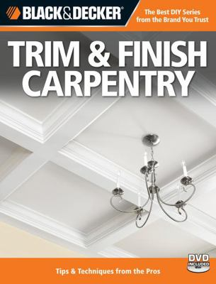 Trim and Finish Carpentry Tips and Techniques from the Pros 2nd 2010 edition cover