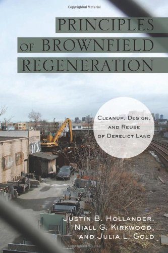 Principles of Brownfield Regeneration Cleanup, Design, and Reuse of Derelict Land 2nd 2010 9781597267236 Front Cover
