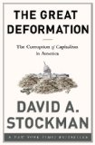 Great Deformation The Corruption of Capitalism in America N/A edition cover