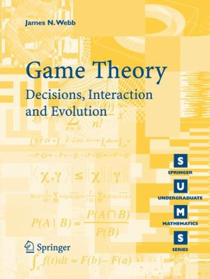 Game Theory Decisions, Interaction and Evolution  2007 9781846284236 Front Cover