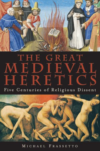 Great Medieval Heretics Five Centuries of Religious Dissent N/A 9781933346236 Front Cover