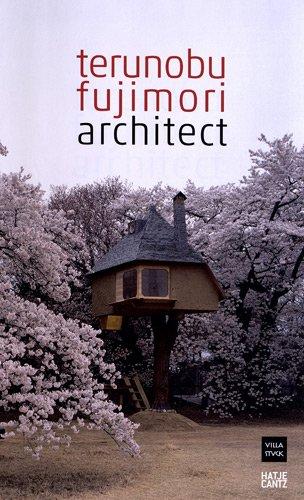 Terunobu Fujimori: Architect   2012 9783775733236 Front Cover
