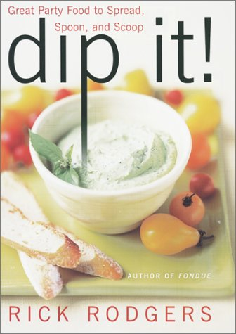Dip It! Great Party Food to Spread, Spoon, and Scoop  2002 9780060002237 Front Cover
