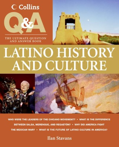 Latino History and Culture The Ultimate Question and Answer Book  2007 9780060891237 Front Cover