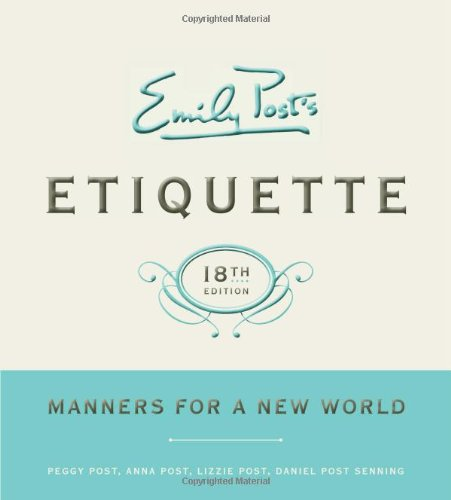 Emily Post's Etiquette Manners for a New World 18th 2011 (Revised) edition cover