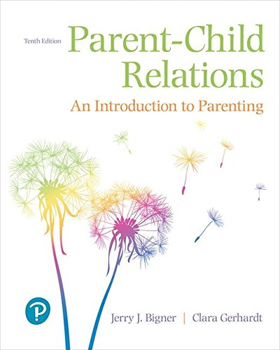 Parent-child Relations: An Introduction to Parenting  2018 9780134802237 Front Cover