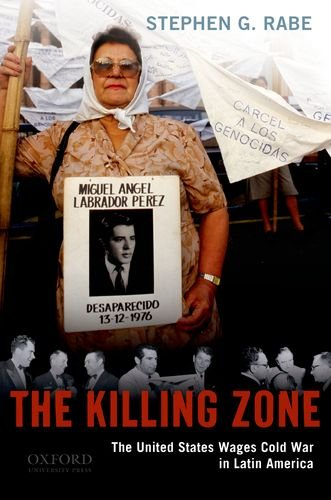 Killing Zone The United States Wages Cold War in Latin America  2011 edition cover