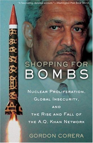 Shopping for Bombs Nuclear Proliferation, Global Insecurity, and the Rise and Fall of the A. Q. Khan Network N/A edition cover