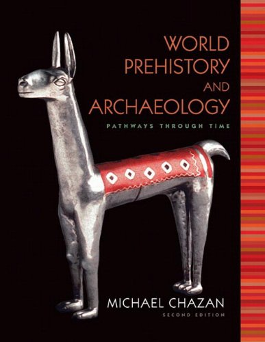 World Prehistory and Archaeology Pathways Through Time 2nd 2011 edition cover
