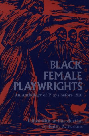 Black Female Playwrights An Anthology of Plays Before 1950 N/A 9780253206237 Front Cover