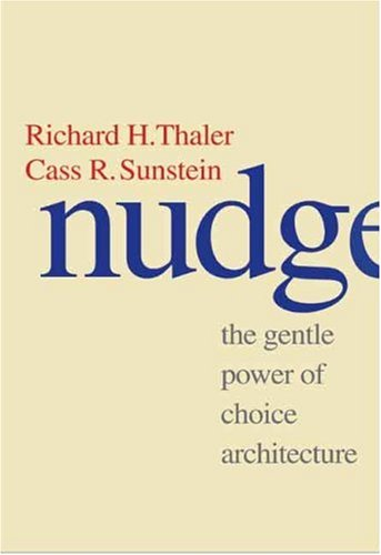 Nudge Improving Decisions about Health, Wealth, and Happiness  2008 edition cover
