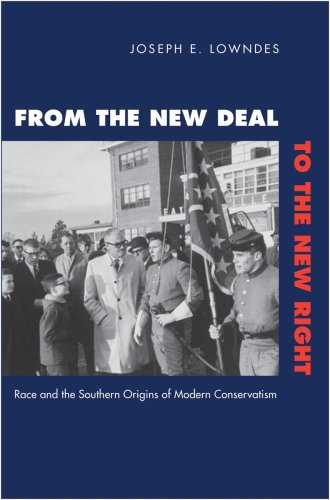 From the New Deal to the New Right Race and the Southern Origins of Modern Conservatism  2009 edition cover