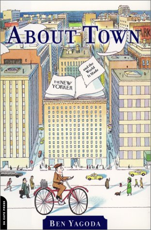 About Town The New Yorker and the World It Made N/A edition cover
