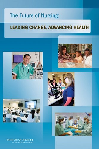 Future of Nursing Leading Change, Advancing Health  2011 edition cover