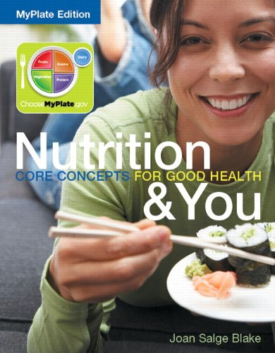 Nutrition and You Core Concepts for Good Health  2013 edition cover