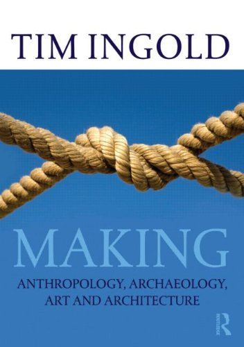 Making Anthropology, Archaeology, Art and Architecture  2013 edition cover