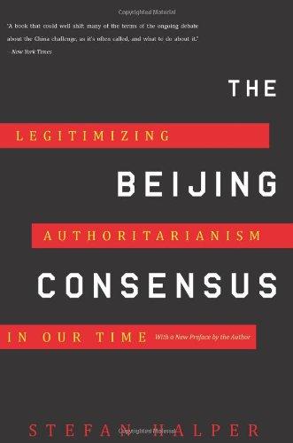 Beijing Consensus Legitimizing Authoritarianism in Our Time  2012 edition cover