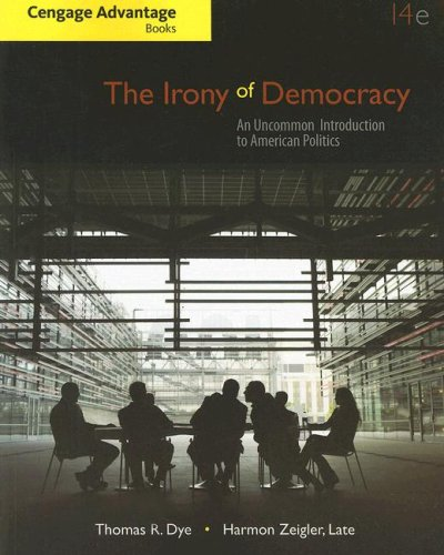 Irony of Democracy An Uncommon Introduction to American Politics 14th 2009 edition cover