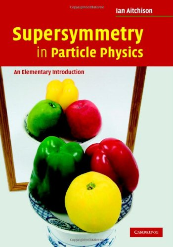 Supersymmetry in Particle Physics An Elementary Introduction  2007 9780521880237 Front Cover