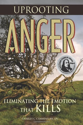 Uprooting Anger: Eliminating the Emotion That Kills  2009 edition cover