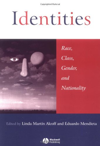 Identities Race, Class, Gender, and Nationality  2003 9780631217237 Front Cover