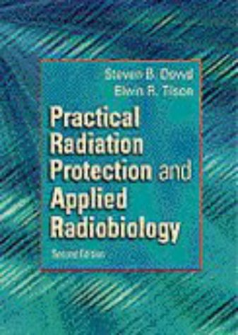Practical Radiation Protection and Applied Radiobiology  2nd 1999 (Revised) 9780721675237 Front Cover