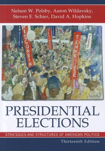 Presidential Elections Strategies and Structures of American Politics 13th 2012 edition cover