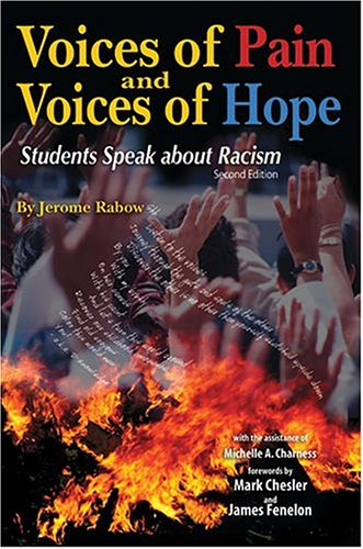 Voices of Pain and Voices of Hope Students Speak about Racism 2nd 2004 (Revised) 9780757513237 Front Cover