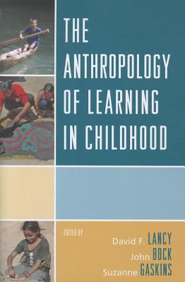 Anthropology of Learning in Childhood  N/A edition cover