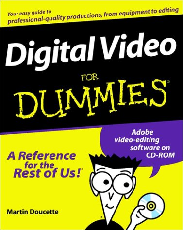 Digital Video for Dummies   1999 9780764500237 Front Cover