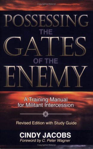 Possessing the Gates of the Enemy A Training Manual for Militant Intercession 2nd edition cover