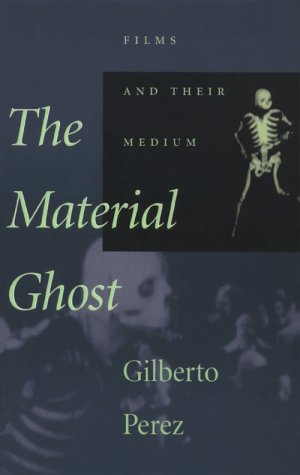 Material Ghost Films and Their Medium  1998 (Reprint) edition cover