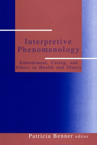 Interpretive Phenomenology Embodiment, Caring, and Ethics in Health and Illness  1994 edition cover