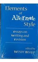 Elements of Alternate Style Essays on Writing and Revision N/A edition cover