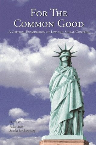 For the Common Good A Critical Examination of Law and Social Control  2003 9780890892237 Front Cover