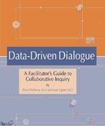Data-Driven Dialogue A Facilitator's Guide to Collaborative Inquiry  2004 (Reprint) edition cover