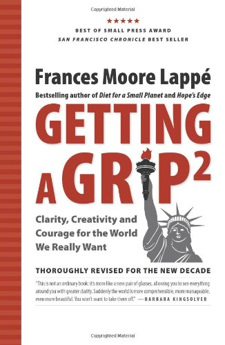 Getting a Grip 2 Clarity, Creativity and Courage for the World We Really Want Revised  9780979414237 Front Cover