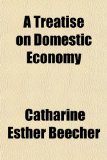 Treatise on Domestic Economy  N/A edition cover