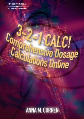 3-2-1 Calc! Comprehensive Dosage Calculations Online N/A 9781401833237 Front Cover