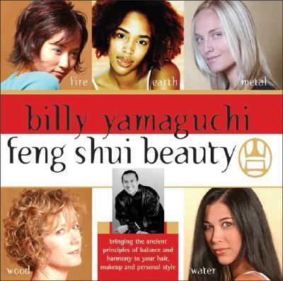 Feng Shui Beauty Bringing The Ancient Principles Of Balance And Harmony To Your Hair, Makeup And Personal Style  2004 9781402203237 Front Cover