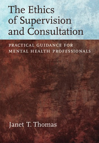Ethics of Supervision and Consultation Practical Guidance for Mental Health Professionals  2010 edition cover