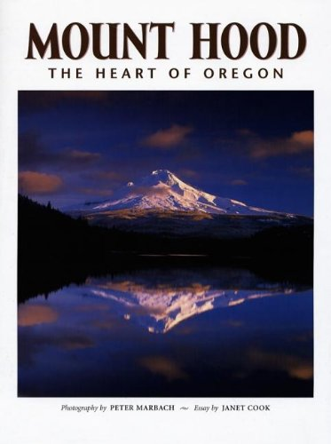 Mount Hood The Heart of Oregon  2005 9781558689237 Front Cover